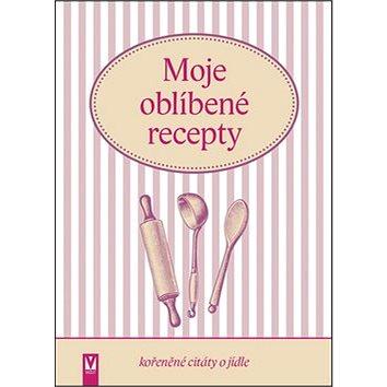 Moje oblíbené recepty: kořeněné citáty o jídle (978-80-7541-025-2)