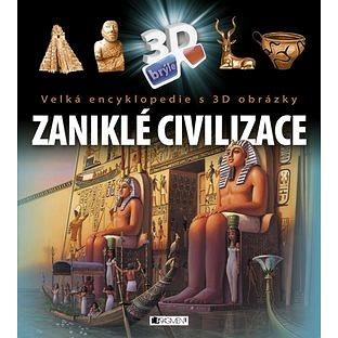 Zaniklé civilizace: Velká encyklopedie s 3D obrázky (978-80-253-2779-1)