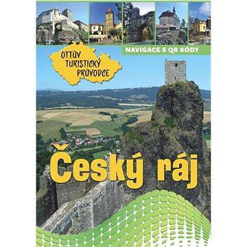 Český ráj Ottův turistický průvodce (978-80-7451-525-5)