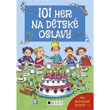 101 her na dětské oslavy: Pro bezradné rodiče (978-80-253-2767-8)