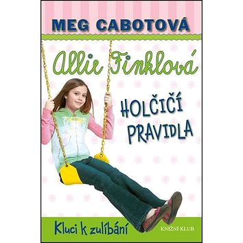 Allie Finklová Holčičí pravidla 3 Kluci k zulíbání (978-80-242-5159-2)