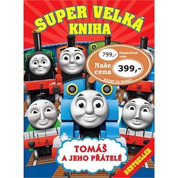 Super velká kniha Tomáš a jeho přátelé: Bestseller (978-80-252-3725-0)