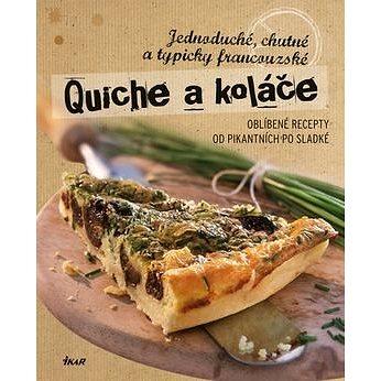 Quiche a koláče: Jednoduché, chutné a typicky francouzské (978-80-249-2975-0)