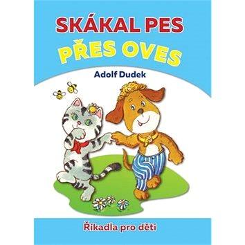 Skákal pes přes oves: Říkadla pro děti (978-80-88036-57-9)