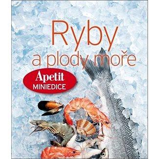 Ryby a plody moře (978-80-87575-53-6)