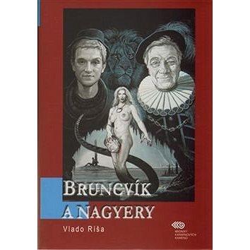 Bruncvík a nagyery (978-80-905300-5-8)