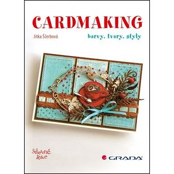 Cardmaking: jak na to (978-80-247-5574-8)