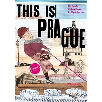This is Prague: To je Praha (978-80-7515-005-9)