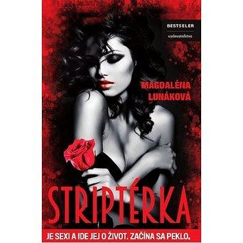 Striptérka: Je sexi a ide jej o život. Začína sa peklo. (978-80-89821-11-2)