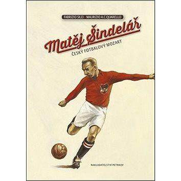 Matěj Šindelář: český fotbalový Mozart (978-80-87595-52-7)