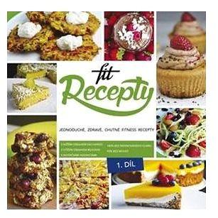 Fit recepty: Jednoduché, zdravé, chutné fitness recepty (978-80-972273-2-6)