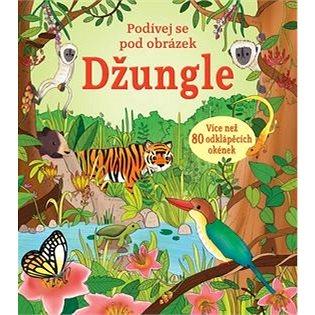 Džungle: Podívej se pod obrázek (978-80-256-1812-7)