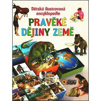 Pravěké dějiny Země Dětská ilustrovaná encyklopedie (978-80-86965-88-8)
