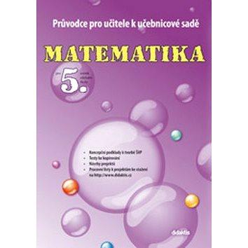Matematika pro 5.ročník základní školy Průvodce pro učitele k učebnicové sadě (978-80-7358-180-0)
