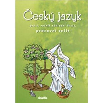 Český jazyk pro 5. ročník ZŠ Pracovní sešit (978-80-7358-072-8)
