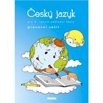 Český jazyk pro 3. ročník základní školy: pracovní sešit (978-80-7358-002-5)
