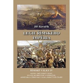 Legie římského impéria: Římské války IV (978-80-7497-133-4)