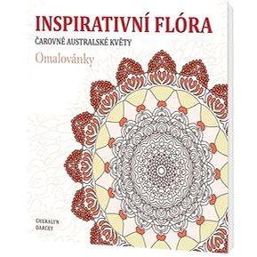Inspirativní flóra Čarovné australské květy (978-80-7390-323-7)