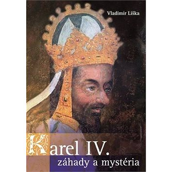 Karel IV. Záhady a mysteria (978-80-7505-370-1)