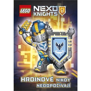 LEGO NEXO KNIGHTS Hrdinové nikdy neodpočívají (978-80-251-4679-8)