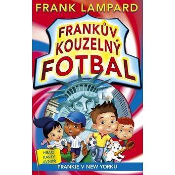 Frankův kouzelný fotbal Frankie v New Yorku (978-80-264-1088-1)