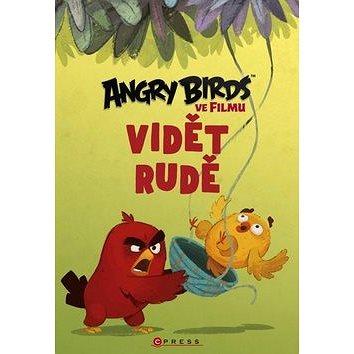 Angry Birds ve filmu Vidět rudě (978-80-264-1085-0)