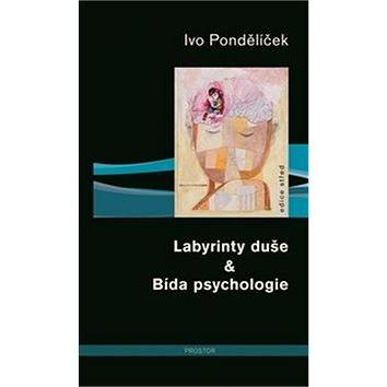 Labyrinty duše & Bída psychologie (978-80-7260-328-2)