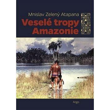 Veselé tropy Amazonie (978-80-257-1760-8)