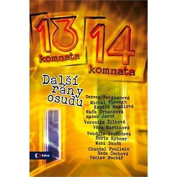 13 komnata 14 komnata: Další rány osudu (978-80-7404-182-2)