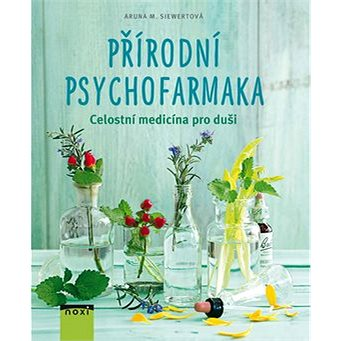 Přírodní psychofarmaka: Celostní medicína pro duši (978-80-8111-370-3)