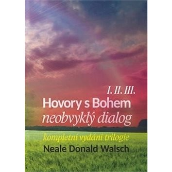 Hovory s Bohem I.II.III.: neobvyklý dialog (978-80-87529-06-5)