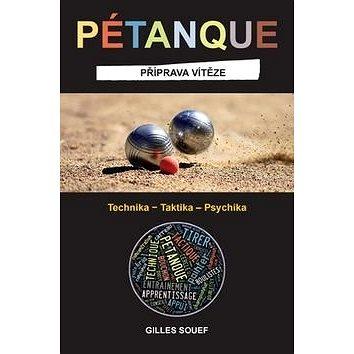 Pétanque: Příprava vítěze (978-80-7349-477-3)