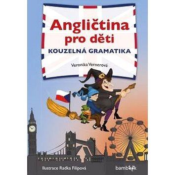 Angličtina pro děti Kouzelná gramatika (978-80-271-0191-7)