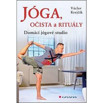 Jóga, očista a rituály: Domácí jógové studio (978-80-247-5813-8)