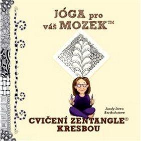 Jóga pro váš mozek Cvičení Zentangle kresbou (978-80-7554-010-2)