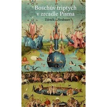 """Boschův triptych v zrcadle Písma: """"Zahrada pozemských rozkoší"""", nebo """"Třetí den stvoření? (978-80-7530-038-6)"""