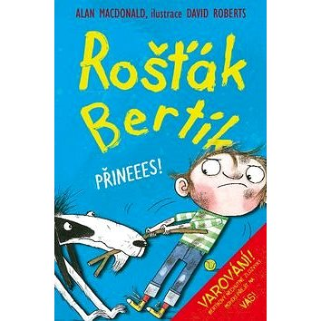 Rošťák Bertík Přineees! (978-80-7211-492-4)