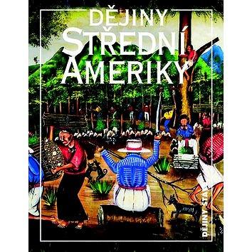 Dějiny Střední Ameriky (978-80-7422-486-7)