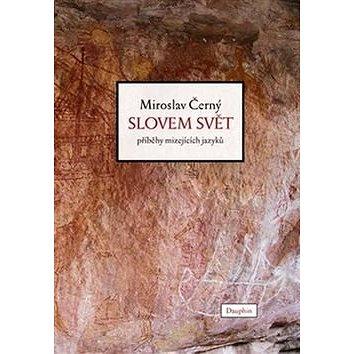 Slovem svět: příběhy mizejících jazyků (978-80-7272-869-5)