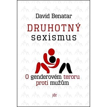 Druhotný sexismus: O genderovém teroru proti mužům (978-80-7272-851-0)
