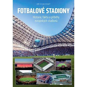Fotbalové stadiony: Historie, fakta a příběhy evropských stadionů (978-80-252-3665-9)