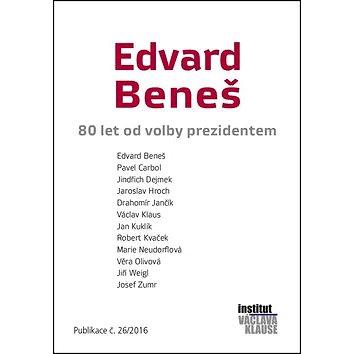 Edvard Beneš: 80 let od volby prezidentem (978-80-7542-013-8)