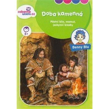 Benny Blu Doba kamenná: Pěstní klín, mamut, jeskynní kresby (978-80-87752-19-7)