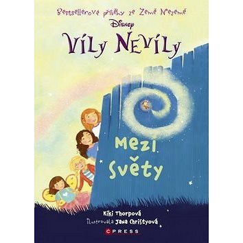 Víly Nevíly Mezi světy: Bestsellerové příběhy ze země Nezemě (978-80-264-1035-5)