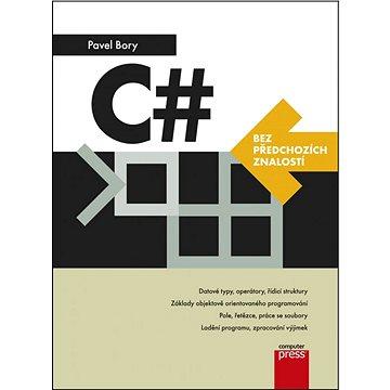 C# bez předchozích znalostí (978-80-251-4686-6)