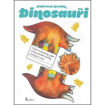 Papírové hračky Dinosauři: Vyrob si dinosaury, jejich kostry i pravěké rostliny a pohraj si s nimi. (978-80-7292-327-4)