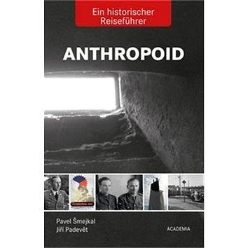 Anthropoid Ein historicher Reiseführer (978-80-200-2564-7)