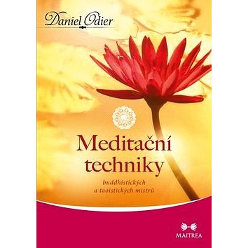 Meditační techniky: buddhistických a taoistických mistrů (978-80-7500-196-2)