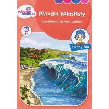 Benny Blu Přírodní katastrofy: Zemětřesení, tsunami, vichřice (978-80-87752-21-0)