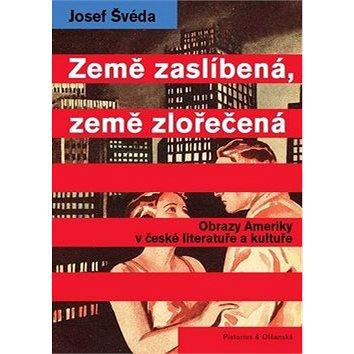 Země zaslíbená, země zlořečená: Obrazy Ameriky v české literatuře a kultuře od poloviny 19. století (978-80-87855-40-9)